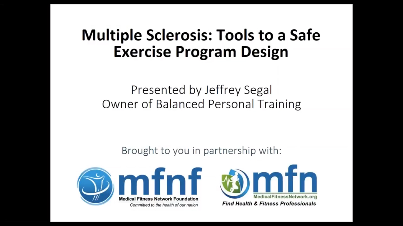 Multiple Sclerosis: Tools to a Safe Exercise Program Design