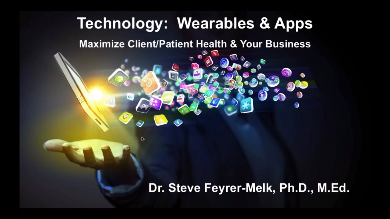 What You Need to Know about Wearable Devices and Apps to Maximize Client/Patient Health & Your Business