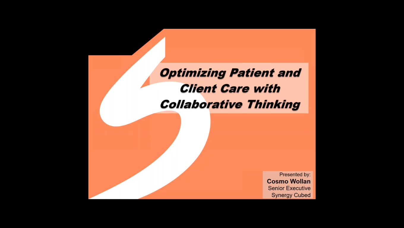 Optimizing Patient and Client Care with Collaborative Thinking
