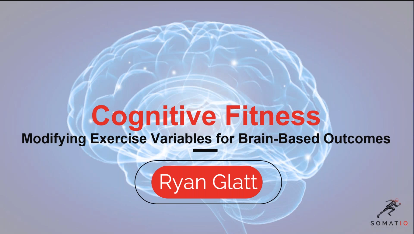 Cognitive Fitness: Modifying Your Exercise Variables for Brain-Based Outcomes